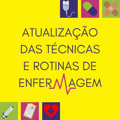 Atualização das Técnicas e Rotinas de Enfermagem do HC-UFG/Ebserh