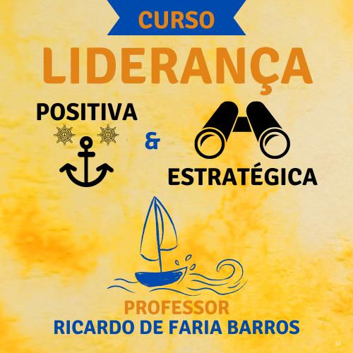 Liderança Positiva e Estratégica