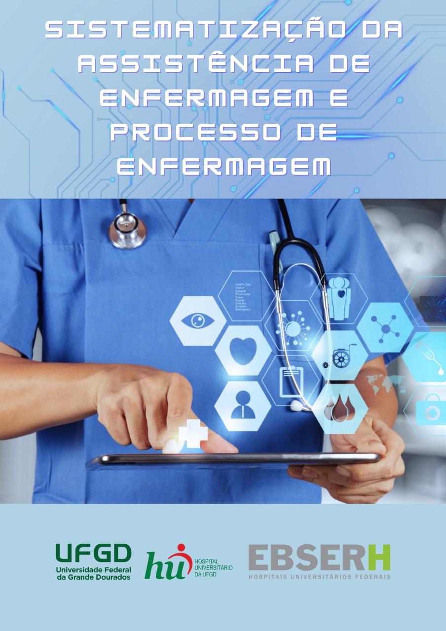 Sistematização da Assistência de Enfermagem e Processo de Enfermagem